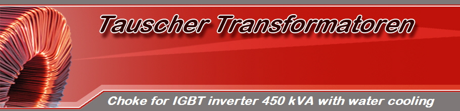 Choke for IGBT inverter 450 kVA with water cooling