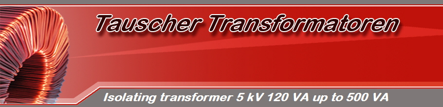 Isolating transformer 5 kV 120 VA up to 500 VA